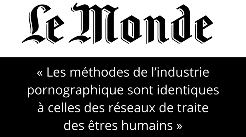 tribune « Les méthodes de l'industrie pornographique sont identiques à celles des réseaux de traite des êtres humains »
